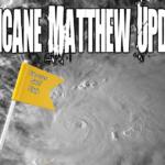 Hurricane Matthew Update.